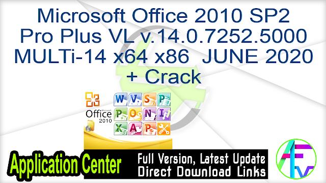 Microsoft Office 2010 SP2 Pro Plus VL v.14.0.7252.5000 MULTi-14 x64 x86  JUNE 2020 + Crack